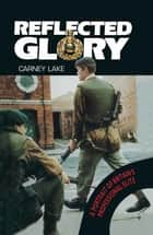 Reflected Glory - A Portrait of Britain's Professional Elite ebook by Carney Lake