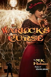 The Warlock's Curse ebook by M.K. Hobson