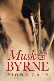 Musk & Byrne ebook by Capp, Fiona