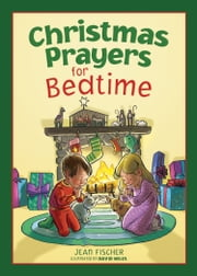 Christmas Prayers for Bedtime ebook by Jean Fischer