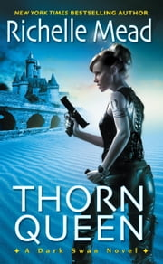 Thorn Queen ebook by Richelle Mead