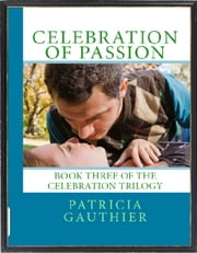 Celebration of Passion ebook by Patricia Gauthier