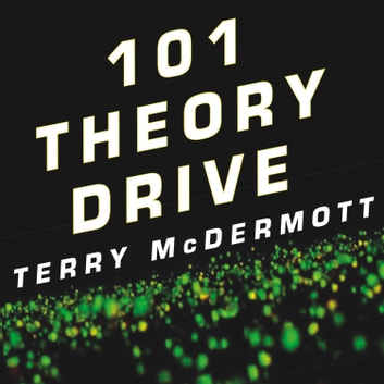 101 Theory Drive A Neuroscientist S Quest For Memory Audiobook By Terry Mcdermott