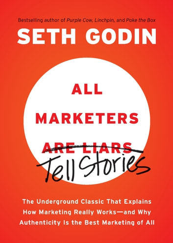 are all marketers liars and storytellers