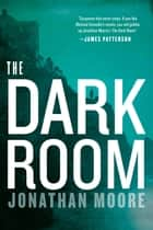 The Dark Room ebook by Jonathan Moore