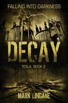 Decay ebook by Mark Lingane