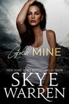 Gold Mine ebook by Skye Warren