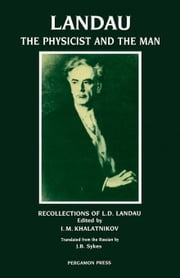 Landau: The Physicist & the Man: Recollections of L D Landau ebook by J B Sykes