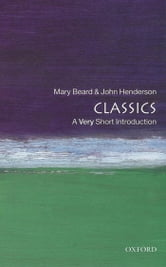 Classics: A Very Short Introduction ebook by Mary Beard,John Henderson