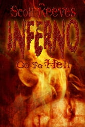 Inferno: Go to Hell ebook by Scott Reeves