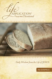 Life Application Study Bible Devotional - Daily Wisdom from the Life of Jesus ebook by Tyndale,Livingstone,David R. Veerman