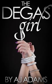 The Degas Girl ebook by AJ Adams