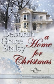 A Home For Christmas ebook by Deborah Grace Staley