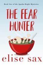 The Fear Hunter ebook by Elise Sax