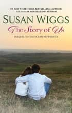 The Story of Us ebook by Susan Wiggs