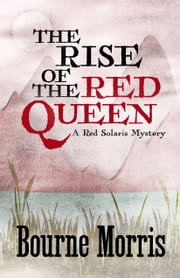 THE RISE OF THE RED QUEEN ebook by Bourne Morris