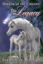 The Legacy ebook by Suzanne de Montigny