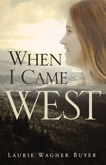 When I Came West ebook by Laurie Wagner Buyer