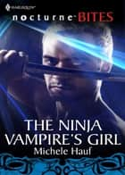 The Ninja Vampire's Girl (Mills & Boon Silhouette) ebook by Michele Hauf