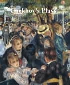 Chekhov's Plays ebook by Anton Chekhov