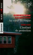 Au coeur du risque - L'instinct de protection ebook by Elizabeth Heiter, Barb Han