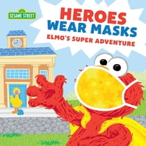 Heroes Wear Masks - Elmo's Super Adventure e-bok by Sesame Workshop