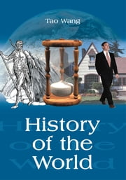 History of the World ebook by Tao Wang