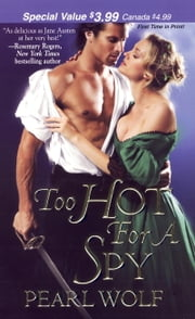 Too Hot For A Spy ebook by Pearl Wolf