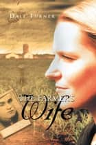 The Farmer's Wife ebook by Dale Turner