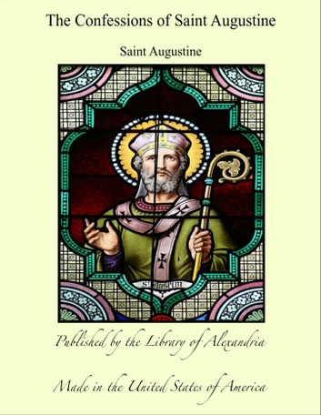 The Confessions of Saint Augustine 電子書 by Saint Augustine
