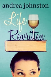 Life Rewritten ebook by Andrea Johnston