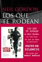 Los que te rodean eBook by Neil Gordon, Daniel Gascón