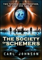 The Society of Schemers ebook by Carl Johnson