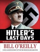 Hitler's Last Days ebook by Bill O'Reilly