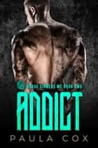Addict (Book 2) - Rogue Sinners MC, #2 ebook by Paula Cox