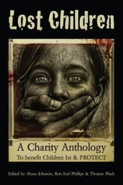 Lost Children: A Charity Anthology - to benefit PROTECT and Children 1st ebook by Thomas Pluck,Paul D. Brazill,Fiona Johnson