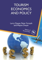 Tourism Economics and Policy ebook by Larry Dwyer,Peter Forsyth