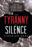 The Tyranny of Silence ebook by Flemming Rose