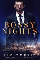 Bossy Nights ebook by Liv Morris