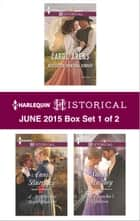Harlequin Historical June 2015 - Box Set 1 of 2 - Wed to the Montana Cowboy\The Chaperon's Seduction\A Mistress for Major Bartlett ebook by Carol Arens, Sarah Mallory, Annie Burrows