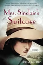 Mrs. Sinclair's Suitcase ebook by Louise Walters