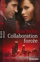 Collaboration forcée ebook by Julie Miller