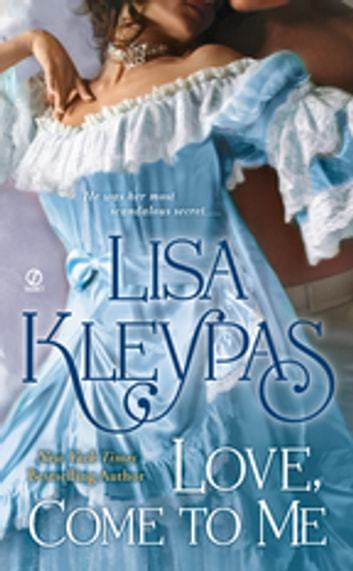 Love, Come to Me ebook by Lisa Kleypas