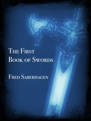 The First Book Of Swords ebook by Fred Saberhagen