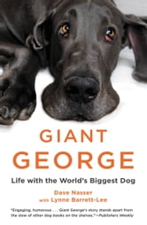 Giant George - Life with the World's Biggest Dog ebook by Dave Nasser