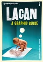 Introducing Lacan - A Graphic Guide eBook by Darian Leader, Judy Groves