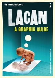 Introducing Lacan - A Graphic Guide ebook by Darian Leader,Judy Groves