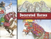 Decorated Horses ebook by Dorothy Hinshaw Patent, Jeannie Brett