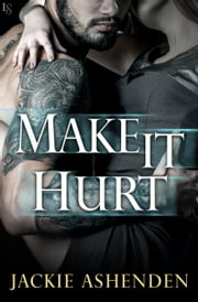Make It Hurt eBook by Jackie Ashenden