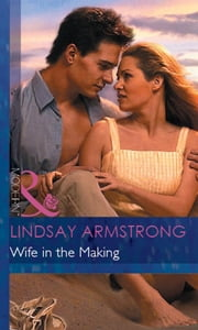 Wife in the Making (Mills & Boon Modern) ebook by Lindsay Armstrong